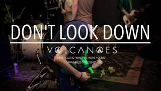 Volcanoes - Don't Look Down