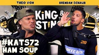 Ham Soup | King and the Sting w/ Theo Von & Brendan Schaub #72