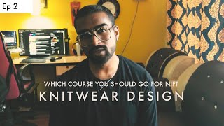KNITWEAR DESIGN | WHICH COURSE YOU SHOULD GO FOR NIFT