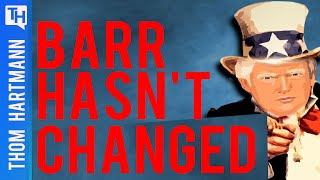 Has Bill Barr Changed in 30 Years? (w/ Mark Karlin)