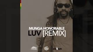 Munga Honorable - LUV (Remix)
