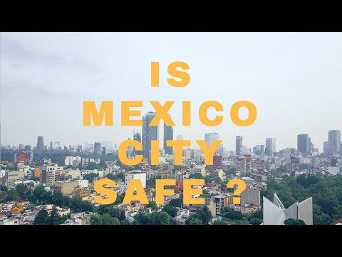 Is MEXICO CITY SAFE to travel ?