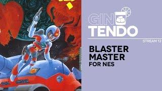 Gintendo stream #12: Blaster Master [NES]
