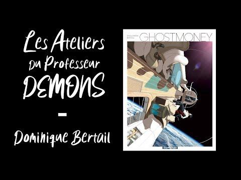 Les Ateliers du Professeur Demons - Dominique Bertail