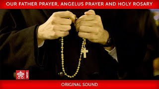 Our Father prayer, Angelus prayer and Holy Rosary 2020-03-25