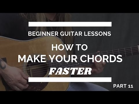 2 Tips to Switch Your Guitar Chords Quickly - Beginner Guitar Lesson #11