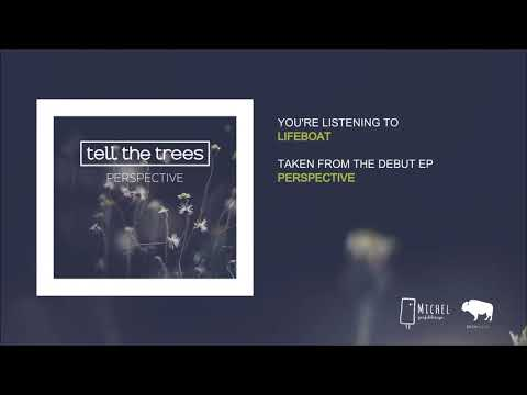 tell the trees - lifeboat