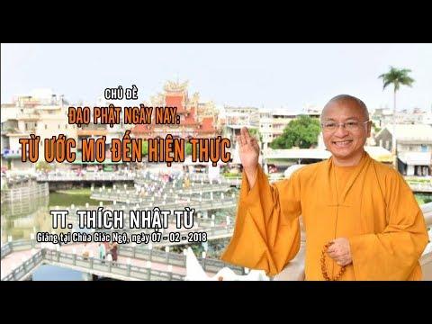 Đạo Phật Ngày Nay - Từ Ước Mơ Đến Hiện Thực - TT. Thích Nhật Từ