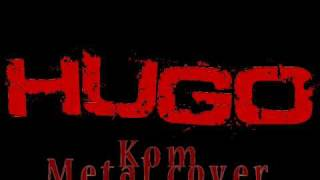 Hugo -Kom (Timoteij) Symphonic metal version