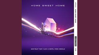 Sam Feldt Ft. ALMA & Digital Farm Animals – Home Sweet Home