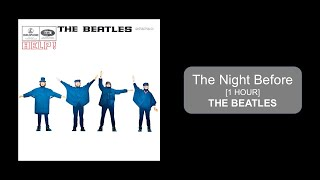 The Beatles - The Night Before [1 HOUR]