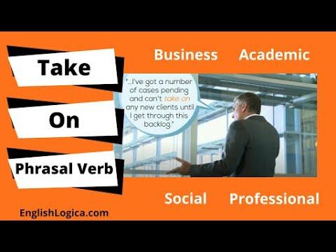 Take On - Phrasal Verb