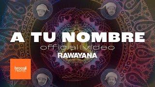 Video A Tu Nombre  de Rawayana