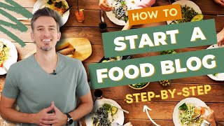How to Start a Food Blog in 2021 | Step-by-Step for Beginners