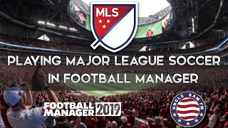 Playing MLS in FM19 - Part 1 (League Format)