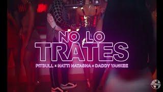 No Lo Trates - Pitbull, Daddy Yankee ft. Natti Natasha (Video Oficial)😒