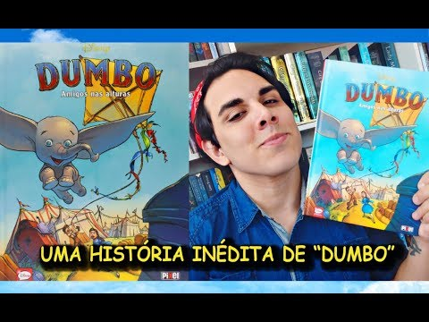 Resenha DUMBO: AMIGOS NAS ALTURAS | Editora Pixel |