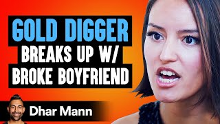 THIS IS What Happens When GOLD DIGGER DUMPS Boyfriend... | Dhar Mann