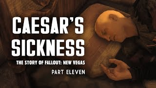 The Story of Fallout New Vegas Part 11: Caesar's Sickness - Et Tumor, Brute?