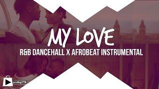Afrobeat Instrumental beat - 'My Love' (prod by LTTB) (2016)