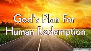 God's Plan For Human Redemption