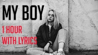 My Boy  Billie Eilish  1 Hora | 1 Hour Loop (With Lyrics)