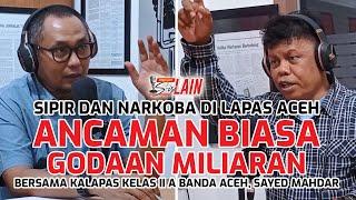 [PODCAST SISILAIN] Sipir dan Narkoba di Lapas Aceh, Ancaman Biasa, Godaan Miliaran