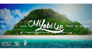 Shikss - Mi Lobi Yu Ft. JFT & Jones (Prod By. Shikss)