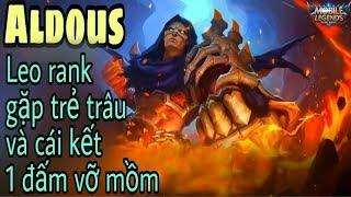 Mobile legends: ALDOUS - Thánh phồng tôm được nhả rank, gặp trẻ trâu và cái kết 1 đấm vỡ mồm