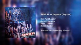 Newsies: The Broadway Musical - Watch What Happens (Reprise)