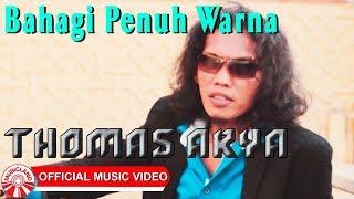 Download lagu Thomas Arya Bahagi Penuh Warna Mp3