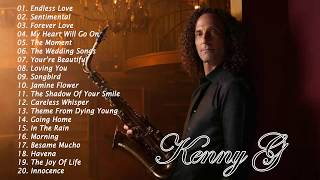Kenny G Greatest Hits Full Album 2018 - The Best Songs Of Kenny G Best Saxophone Love Songs 2018