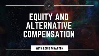 Equity and Alternative Compensation with Louis Wharton