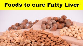 Foods to cure fatty liver