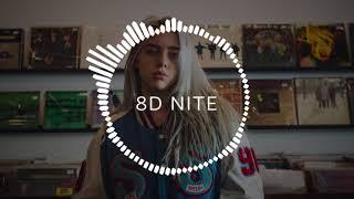 Billie Eilish   Bad Guy (8D Audio)