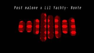 Post Malone X Lil Yachty Monte