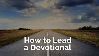 How to Lead a Devotional