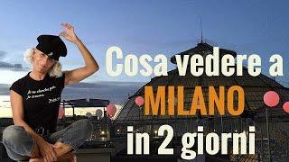 Cosa vedere a MILANO (in 2 giorni)
