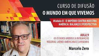 Marcelo Zero: os Estados Unidos e a integração regional latino-americana e caribenha