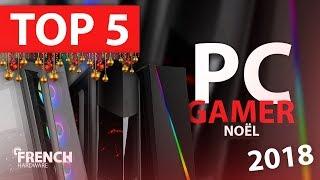 TOP 5 PC GAMER PAS CHER NOËL 2018 !