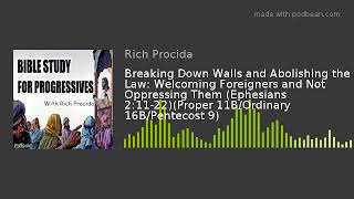 Breaking Down Walls and Abolishing the Law: Welcoming Foreigners and Not Oppressing Them (Ephesians