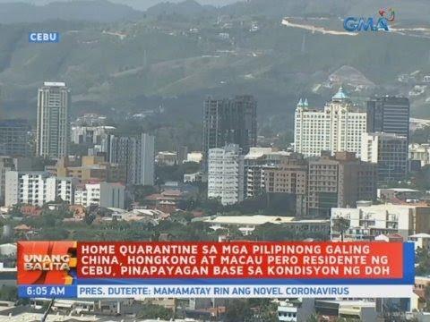 [GMA]  UB: Home quarantine sa mga Pilipinong galing China, Hongkong at Macau pero residente ng Cebu…