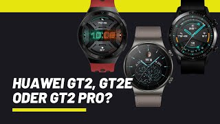 HUAWEI Watch GT2 GT2e oder GT2 Pro - Welche Smartwatch passt am besten zu Dir? Die Unterschiede
