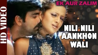 Nili Nili Aankhon Wali - HD VIDEO | Ek Aur Zalim   - YouTube