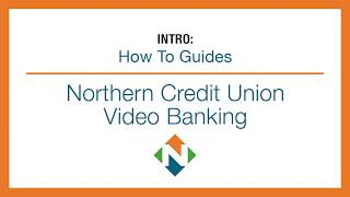 Northern Credit Union | Video Banking