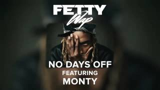 Fetty Wap No Days Off Ft Monty