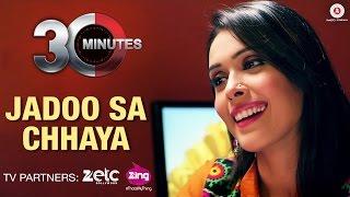 Jadoo Sa Chhaya - 30 Minutes | Hiten Paintal & Hrishita Bhatt