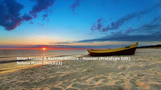Shion Hinano & Keisuke Kimura - Hanami (Prototype Edit)[SOLO23]
