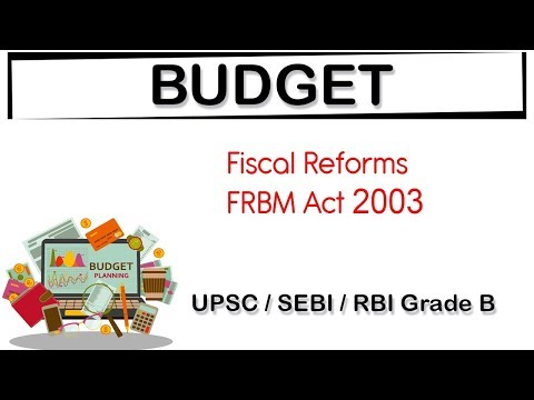 Budget of India, Fiscal Reforms, Fiscal Responsibility and Budget Management Act 2003 explained