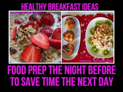 Video HEALTHY BREAKFAST IDEAS (Food prep the night before to save time the next morning)